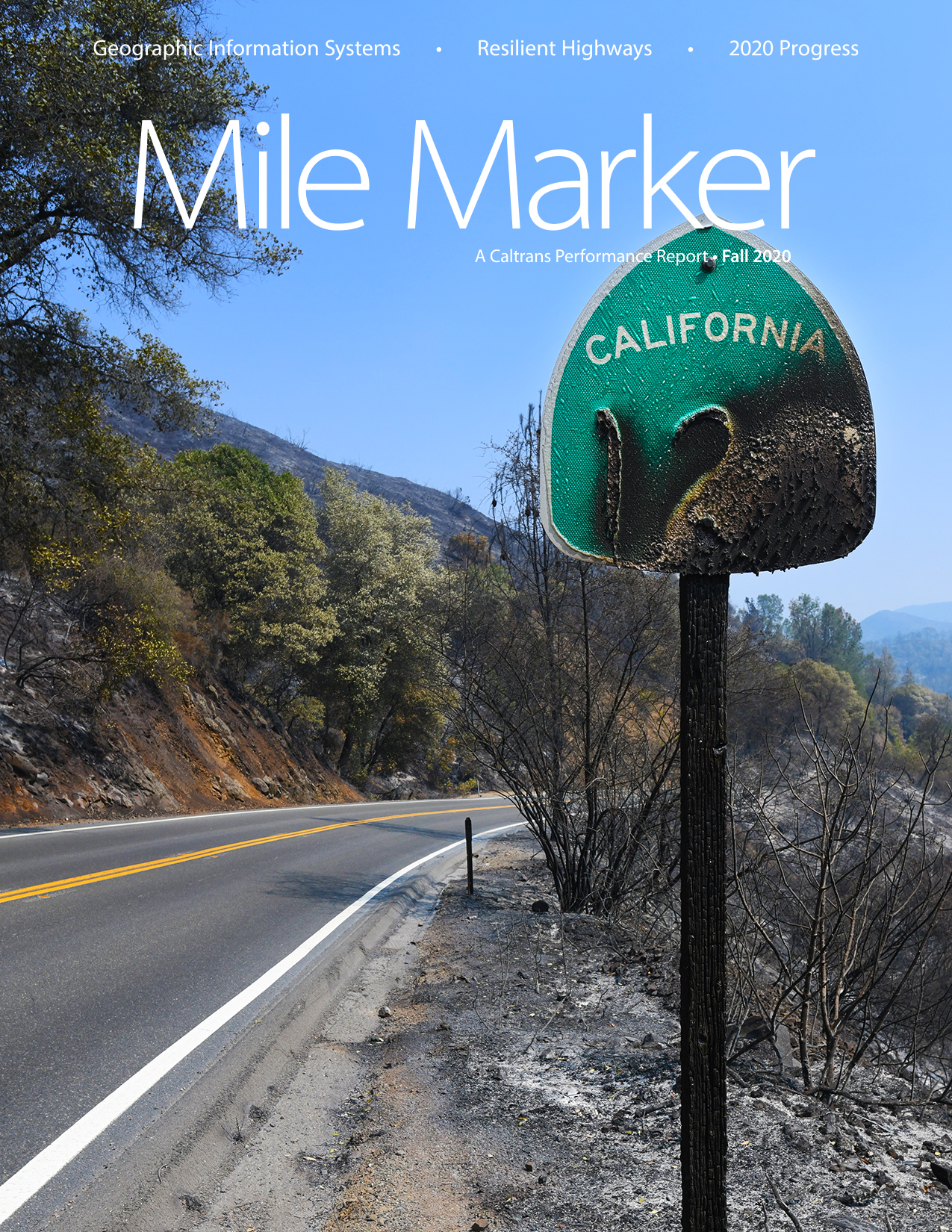 Cover image of the Summer 2020 Mile Marker showing Highway 128 and fire damage done to the roadway bushes and a highway marker in the foreground.